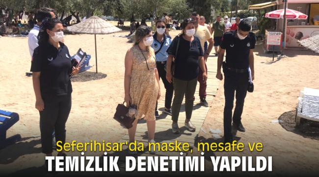 Seferihisar'da maske, mesafe ve temizlik denetimi yapıldı