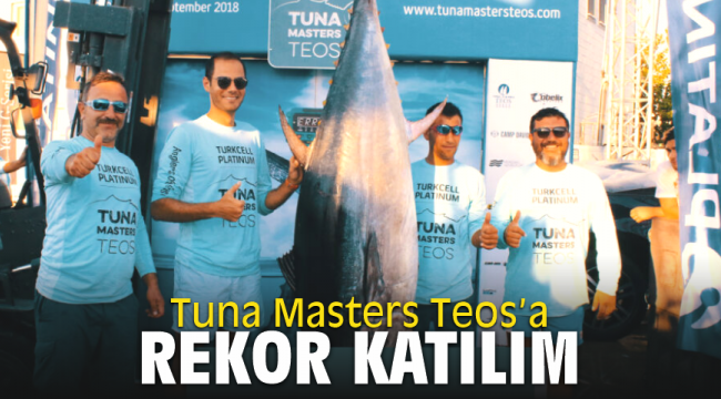 Tuna Masters Teos'a rekor katılım