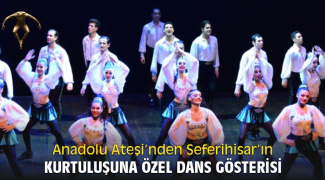 Anadolu Ateşi'nden Seferihisar'ın kurtuluşuna özel dans gösterisi