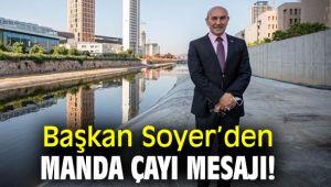 Başkan Soyer'den Manda Çayı açıklaması