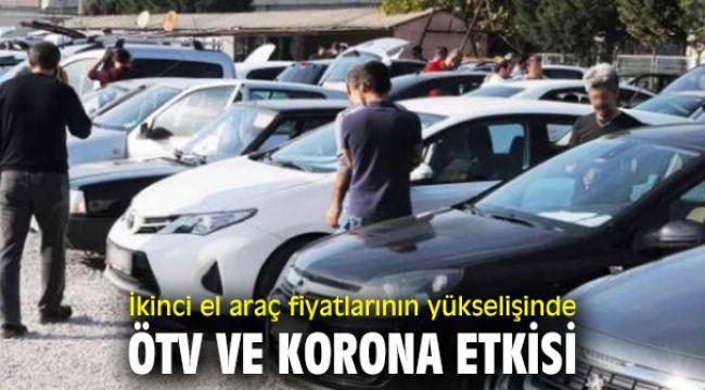 İkinci el araç fiyatlarının yükselişinde ÖTV ve korona etkisi