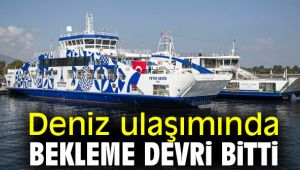 İzmir'de deniz ulaşımında bekleme devri sona erdi!