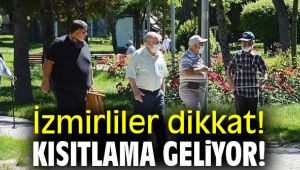 İzmir'liler dikkat! Kısıtlama kararı!