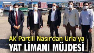 AK Partili Nasır'dan Urla'ya Yat Limanı Müjdesi