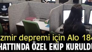 Alo 184 hattında İzmir depremi için özel ekip kuruldu