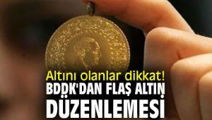 Altını olanlar dikkat! BDDK'dan flaş altın düzenlemesi