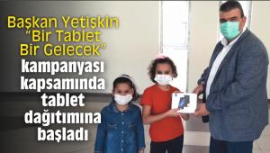 """Başkan Yetişkin """"Bir Tablet Bir Gelecek"""" kampanyası kapsamında tablet dağıtımına başladı"""