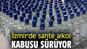 İzmir'de sahte alkol kabusu sürüyor