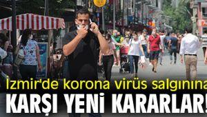 Korona virüse karşı İzmir'de yeni kararlar!