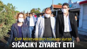 CHP Milletvekilleri tsunami vuran Sığacık'ı ziyaret etti