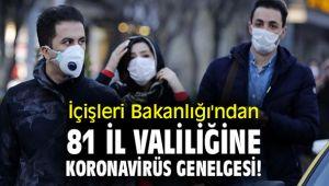 İçişleri Bakanlığı'ndan 81 il valiliğine koronavirüs genelgesi!.