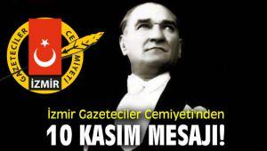 İzmir Gazeteciler Cemiyeti'nden 10 Kasım Mesajı!