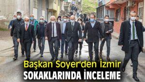 Başkan Soyer, İzmir'in sokaklarında incelemelerde bulundu