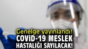 Genelge yayınlandı! COVİD-19 meslek hastalığı sayılacak!