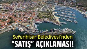 """Seferihisar Belediyesi'nden """"satış"""" açıklaması!"""