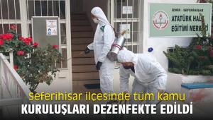 Seferihisar ilçesinde tüm kamu kuruluşları dezenfekte edildi