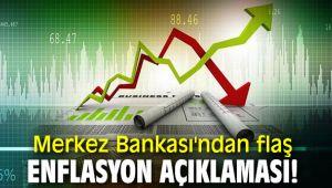 Türkiye Cumhuriyet Merkez Bankası'ndan flaş enflasyon değerlendirmesi