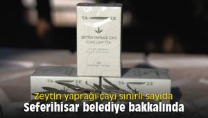 Zeytin yaprağı çayı sınırlı sayıda Seferihisar belediye bakkalında