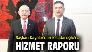 Başkan Kayalar'dan Kılıçdaroğlu'na Hizmet Raporu