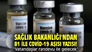 """Sağlık Bakanlığı'ndan 81 ile Covid-19 aşısı yazısı! """"Vatandaşlar randevu ile gelecek"""""""