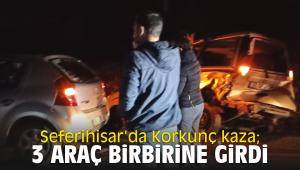 Seferihisar'da Korkunç kaza; 3 araç birbirine girdi