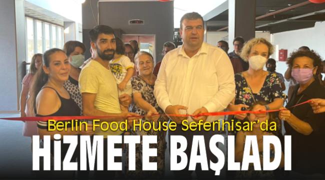 Berlin Food House Seferihisar'da hizmete başladı