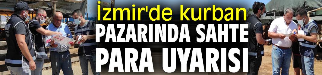 İzmir'de kurban pazarında 'sahte para' uyarısı