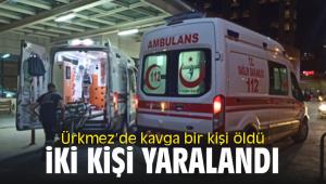 Ürkmez'de kavga bir kişi öldü iki kişi yaralandı